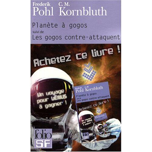 Pohl-Kornbluth - Planete a Gogos Gogos (Folio Science Fiction) - Preis vom 18.04.2021 04:52:10 h