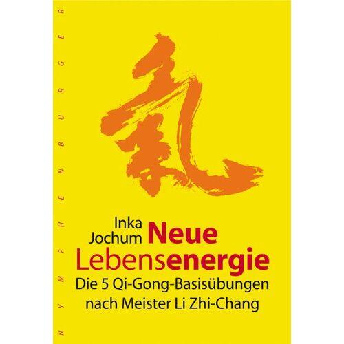 Inka Jochum - Neue Lebensenergie: Die 5 Qi-Gong-Basisübungen nach Meister Li Zhi-Chang - Preis vom 14.05.2021 04:51:20 h