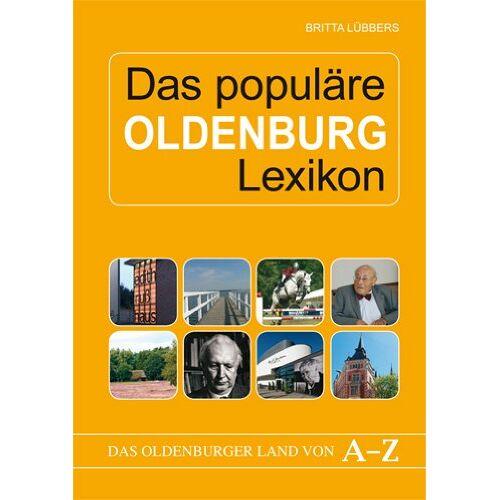 Britta Lübbers - Das populäre Oldenburg Lexikon. Das Oldenburger Land von A-Z - Preis vom 28.02.2021 06:03:40 h