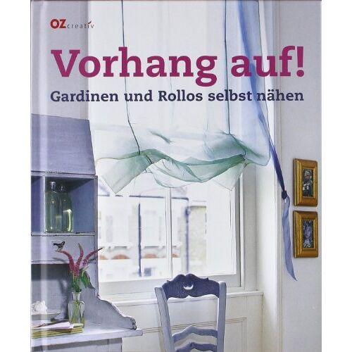 Wendy Baker - Vorhang auf !: Gardinen und Rollos selbst nähen: Gardinen und Rollos selbst nähen - Preis vom 19.10.2020 04:51:53 h