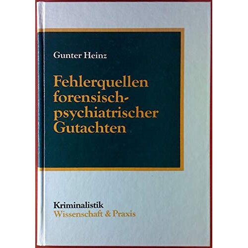 Heinz Gunter und Karl Peters - Fehlerquellen forensisch-psychiatrischer Gutachten. - Preis vom 14.05.2021 04:51:20 h