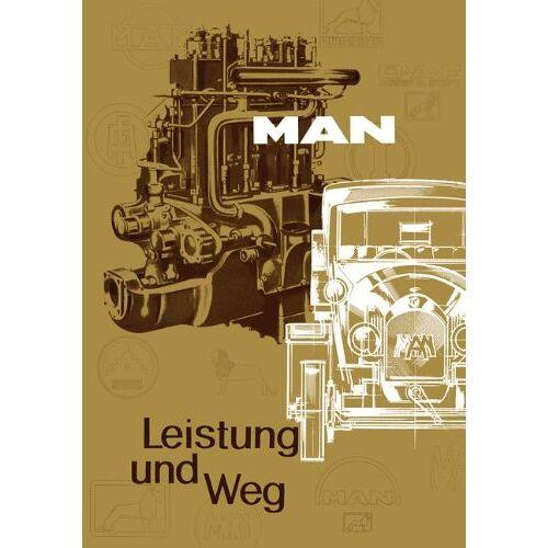 MAN Nutzfahrzeuge AG - Leistung und Weg: Zur Geschichte des MAN Nutzfahrzeugbaus - Preis vom 20.10.2020 04:55:35 h