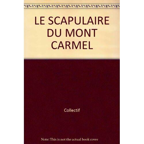Collectif - LE SCAPULAIRE DU MONT CARMEL - Preis vom 20.10.2020 04:55:35 h