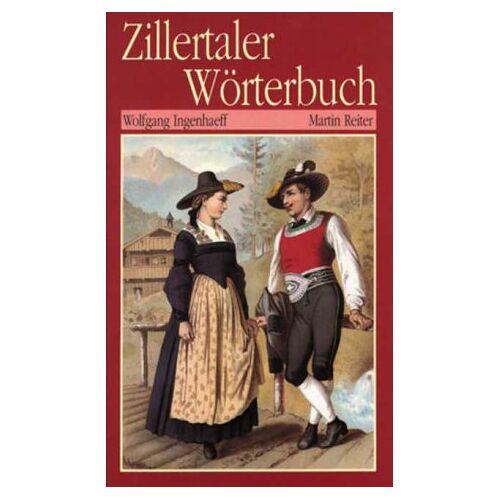 Wolfgang Ingenhaeff - Kleines Zillertaler Wörterbuch - Preis vom 09.04.2021 04:50:04 h