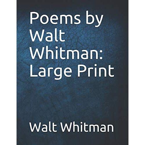 Walt Whitman - Poems by Walt Whitman: Large Print - Preis vom 24.06.2020 04:58:28 h