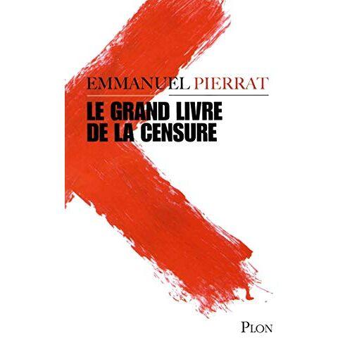 - Le grand livre de la censure - Preis vom 10.05.2021 04:48:42 h