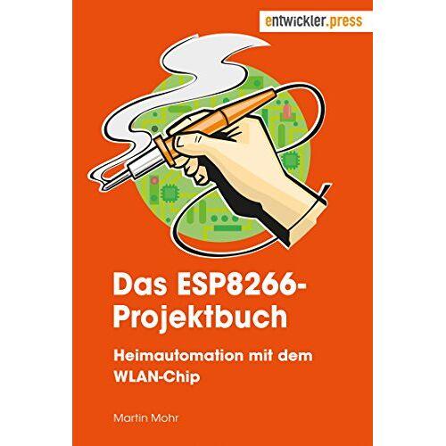 Martin Mohr - Das ESP8266-Projektbuch. Heimautomation mit dem WLAN-Chip - Preis vom 11.07.2020 05:02:50 h