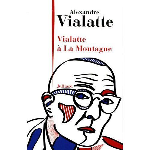 Alexandre Vialatte - Vialatte à La Montagne - Preis vom 15.01.2021 06:07:28 h