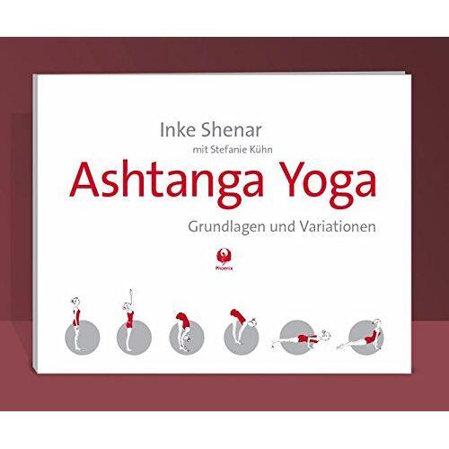 Inke Shenar - Ashtanga Yoga: Grundlagen und Variationen - Preis vom 15.04.2021 04:51:42 h