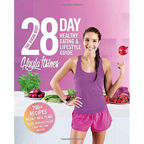 Kayla Itsines - The Bikini Body 28-Day Healthy Eating & Lifestyle Guide: 200 Recipes, Weekly Menus, 4-Week Workout Plan - Preis vom 08.03.2021 05:59:36 h