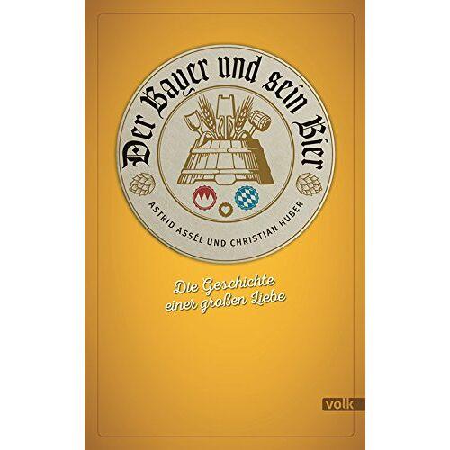 Astrid Assél - Der Bayer und sein Bier: Die Geschichte einer großen Liebe - Preis vom 16.05.2021 04:43:40 h