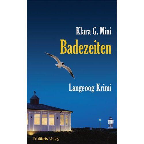Mini, Klara G. - Badezeiten: Langeoog Krimi - Preis vom 17.04.2021 04:51:59 h