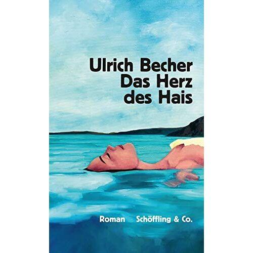 Ulrich Becher - Das Herz des Hais: Roman - Preis vom 25.02.2021 06:08:03 h