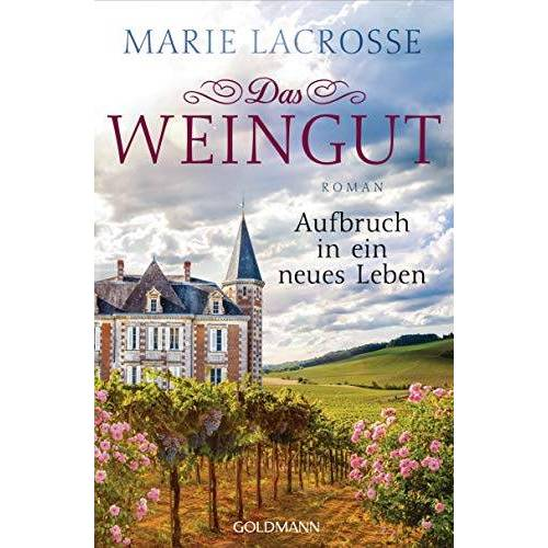 Marie Lacrosse - Das Weingut. Aufbruch in ein neues Leben: Das Weingut 2 - Roman - Preis vom 05.09.2020 04:49:05 h