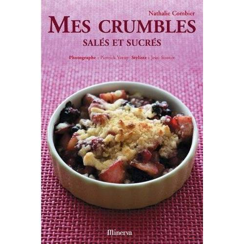 Nathalie Combier - Mes crumbles : Salés et sucrés - Preis vom 14.04.2021 04:53:30 h