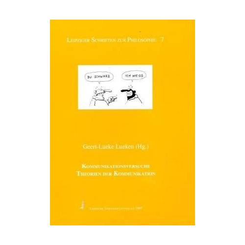 Geert-Lueke Lueken - Kommunikationsversuche: Theorien der Kommunikation - Preis vom 07.04.2020 04:55:49 h