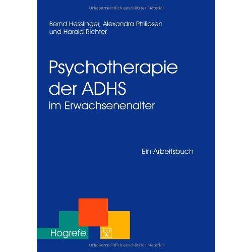 Bernd Heßlinger - Psychotherapie der ADHS im Erwachsenenalter: Ein Arbeitsbuch - Preis vom 11.05.2021 04:49:30 h