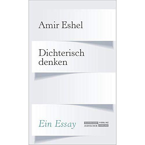 Amir Eshel - Dichterisch denken: Ein Essay - Preis vom 20.10.2020 04:55:35 h
