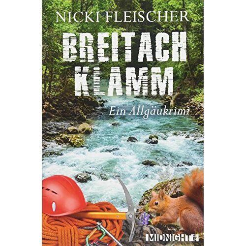 Nicki Fleischer - Breitachklamm: Ein Allgäukrimi (Egi-Huber-ermittelt, Band 2) - Preis vom 21.01.2021 06:07:38 h