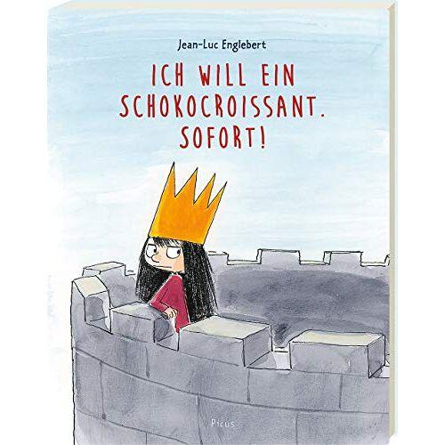 Jean-Luc Englebert - Ich will ein Schokocroissant. Sofort! - Preis vom 03.05.2021 04:57:00 h