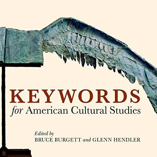 Bruce Burgett - Keywords for American Cultural Studies - Preis vom 14.04.2021 04:53:30 h