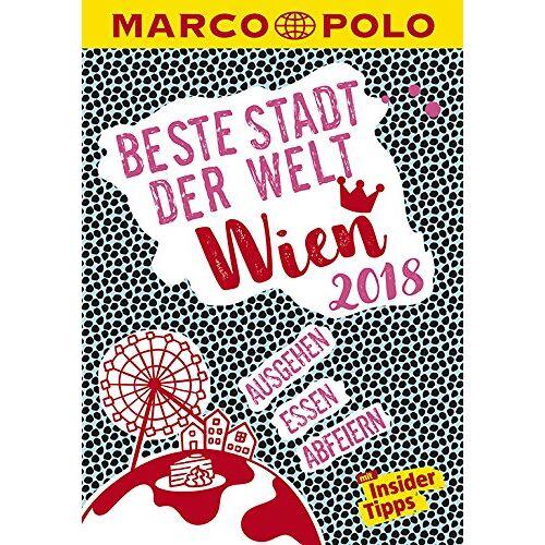 Wolfgang Rössler - MARCO POLO Beste Stadt der Welt - Wien 2018 (MARCO POLO Cityguides): Mit Insider-Tipps und Stadtviertelkarten - Preis vom 18.11.2019 05:56:55 h