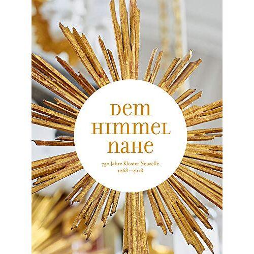 Bruyn, Wolfgang de - Dem Himmel nahe: 750 Jahre Kloster Neuzelle 1268–2018 - Preis vom 24.01.2021 06:07:55 h