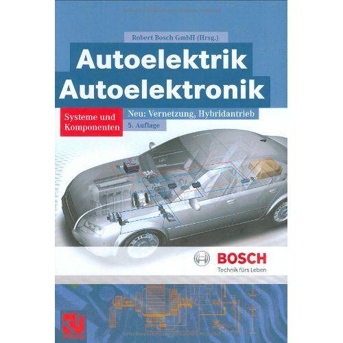 Robert Robert Bosch GmbH - Autoelektrik/Autoelektronik (Bosch Fachinformation Automobil) - Preis vom 20.10.2020 04:55:35 h