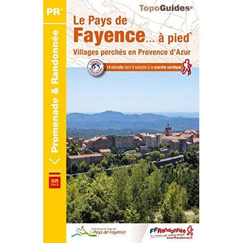 - Straphal Le Pays De Fayence Pied 07 25pr: Villages perchés en Provence d'Azur - Preis vom 17.04.2021 04:51:59 h