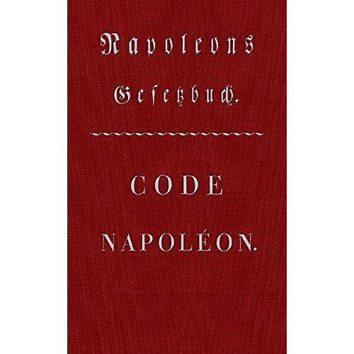 Wolff, K D - Code Napoléon - Napoleons Gesetzbuch: Franz. /Dt. (Edition Text) - Preis vom 01.03.2021 06:00:22 h