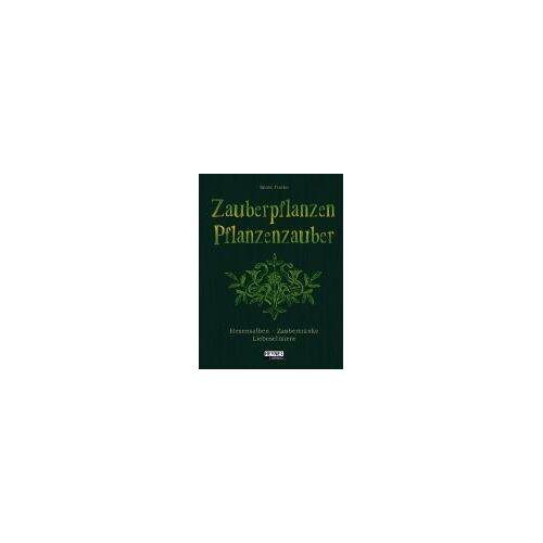 Katharina Funke - Zauberpflanzen - Pflanzenzauber. Hexensalben, Zaubertränke und Liebeselixiere - Preis vom 05.09.2020 04:49:05 h