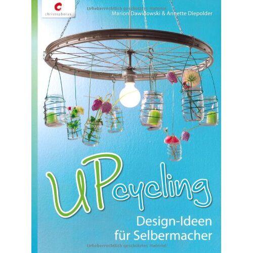 Marion Dawidowski - Upcycling: Design-Ideen für Selbermacher - Preis vom 05.08.2019 06:12:28 h