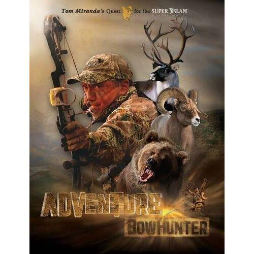 Tom Miranda - Adventure Bowhunter: Tom Miranda's Quest for the North American Super Slam - Preis vom 18.04.2021 04:52:10 h