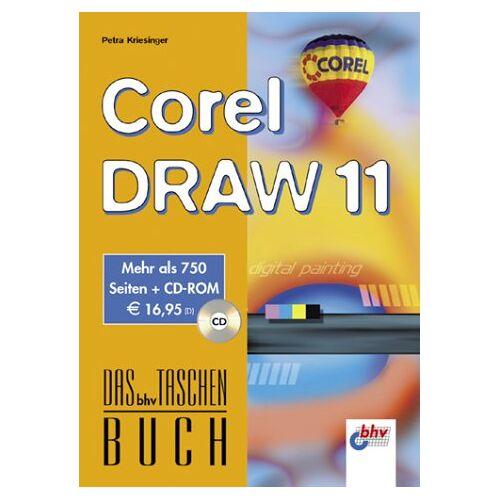 Petra Kriesinger - CorelDRAW 11. Mit CD-ROM. Das bhv Taschenbuch. - Preis vom 07.04.2020 04:55:49 h