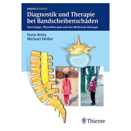 Doris Brötz - Diagnostik und Therapie bei Bandscheibenschäden. Neurologie, Physiotherapie und das McKenzie-Konzept - Preis vom 11.05.2021 04:49:30 h