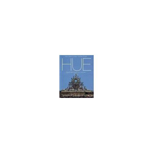 Unger, Ann H. - Hue, Die Kaiserstadt von Vietnam - Preis vom 21.10.2020 04:49:09 h