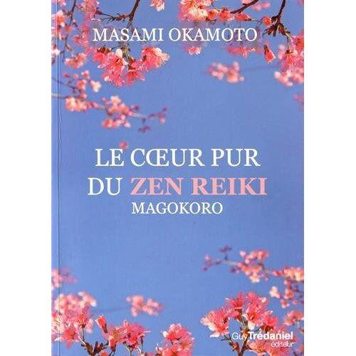 Masami Okamoto - Le coeur pur du Zen Reiki : Magokoro - Preis vom 14.04.2021 04:53:30 h