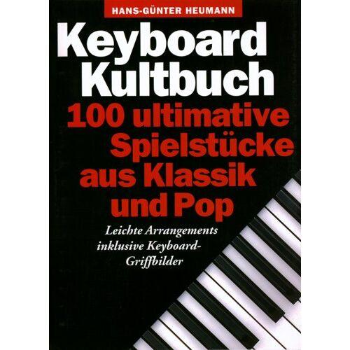 Hans-Günter Heumann - Keyboard Kultbuch: Songbook für Keyboard & Klavier (Heumann) - Preis vom 16.05.2021 04:43:40 h