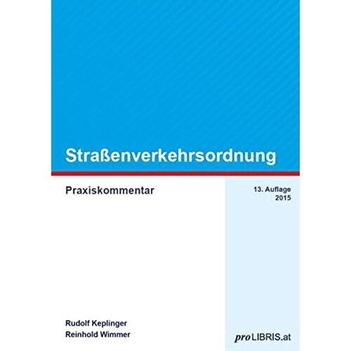 Rudolf Keplinger - Straßenverkehrsordnung: Praxiskommentar - Preis vom 06.09.2020 04:54:28 h