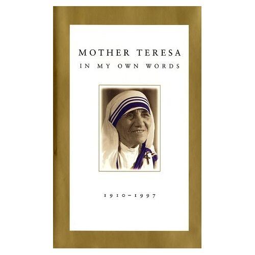 Mother Teresa, Mother Teresa - Mother Teresa: In My Own Words - Preis vom 20.10.2020 04:55:35 h