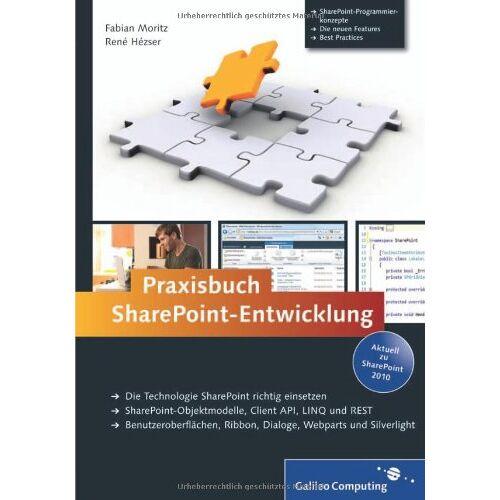 Fabian Moritz - Praxisbuch SharePoint-Entwicklung: Aktuell zu SharePoint 2010 (Galileo Computing) - Preis vom 14.04.2021 04:53:30 h