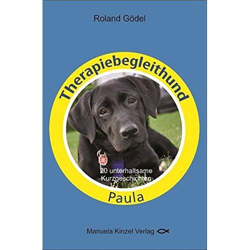 Roland Godel - Therapiebegleithund Paula: 20 unterhaltsame Kurzgeschichten - Preis vom 29.10.2020 05:58:25 h
