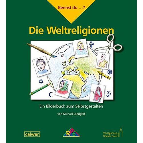Michael Landgraf - Kennst du ...? Die Weltreligionen: Ein Bilderbuch zum Selbstgestalten (Kennst du ...?: Ein Bilderbuch zum Selbstgestalten) - Preis vom 09.04.2021 04:50:04 h