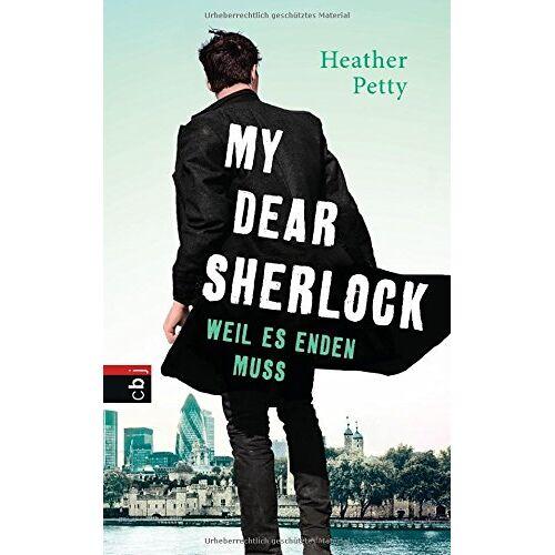 Heather Petty - My Dear Sherlock - Weil es enden muss (Die My Dear Sherlock-Reihe, Band 3) - Preis vom 25.02.2021 06:08:03 h