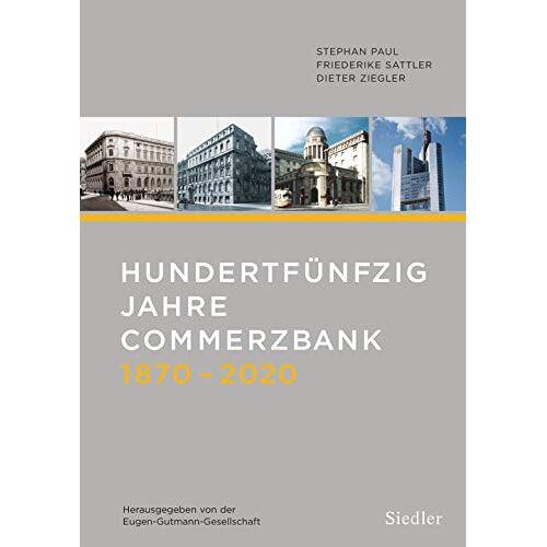 Dieter Ziegler - Hundertfünfzig Jahre Commerzbank 1870-2020: Herausgegeben von der Eugen-Gutmann-Gesellschaft - Preis vom 13.05.2021 04:51:36 h