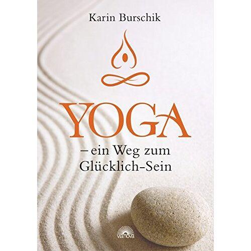 Karin Burschik - Yoga - ein Weg zum Glücklich-Sein - Preis vom 20.10.2020 04:55:35 h