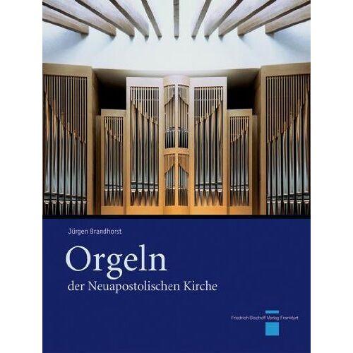 Jürgen Brandhorst - Orgeln der Neuapostolischen Kirche - Preis vom 13.05.2021 04:51:36 h