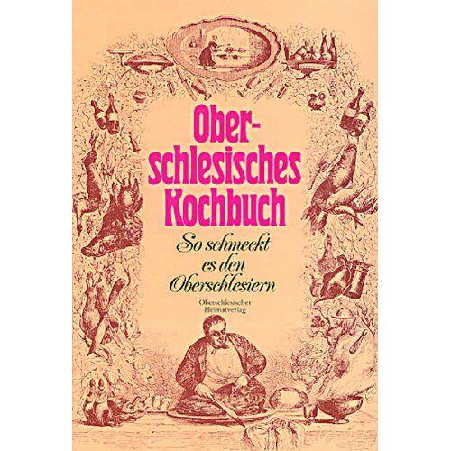 Leni Schulz - Oberschlesisches Kochbuch: So schmeckt es den Oberschlesiern - Preis vom 26.02.2021 06:01:53 h