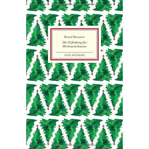 Bernd Brunner - Die Erfindung des Weihnachtsbaums (Insel-Bücherei) - Preis vom 09.05.2021 04:52:39 h