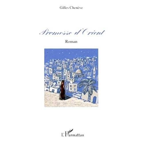 Gilles Chenève - Promesse d'Orient - Preis vom 21.10.2020 04:49:09 h
